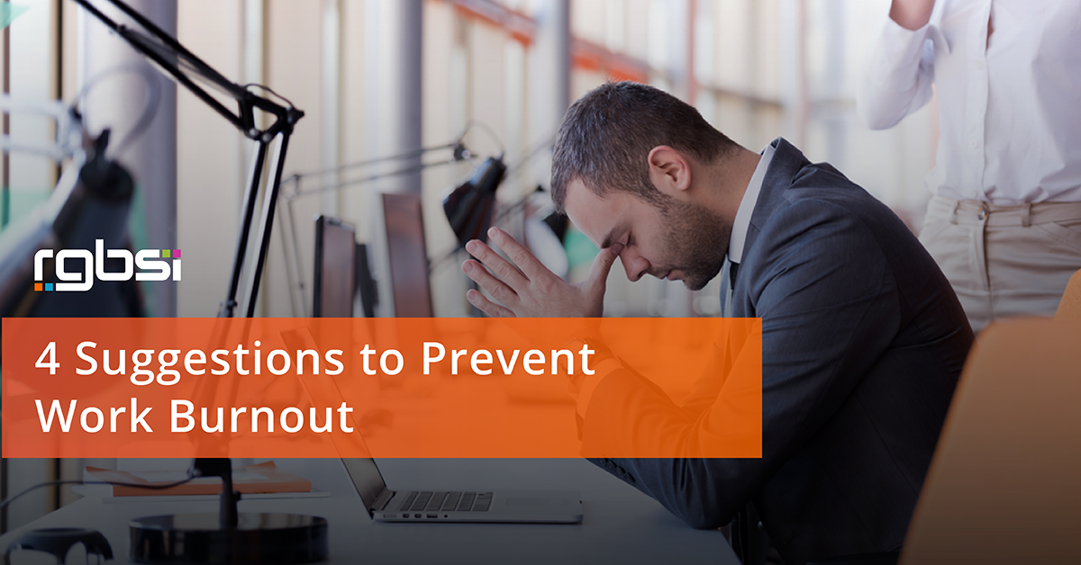 4 Suggestions to Prevent Work Burnout