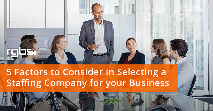 5 Factors to Consider in Selecting a Staffing Company for Your Business