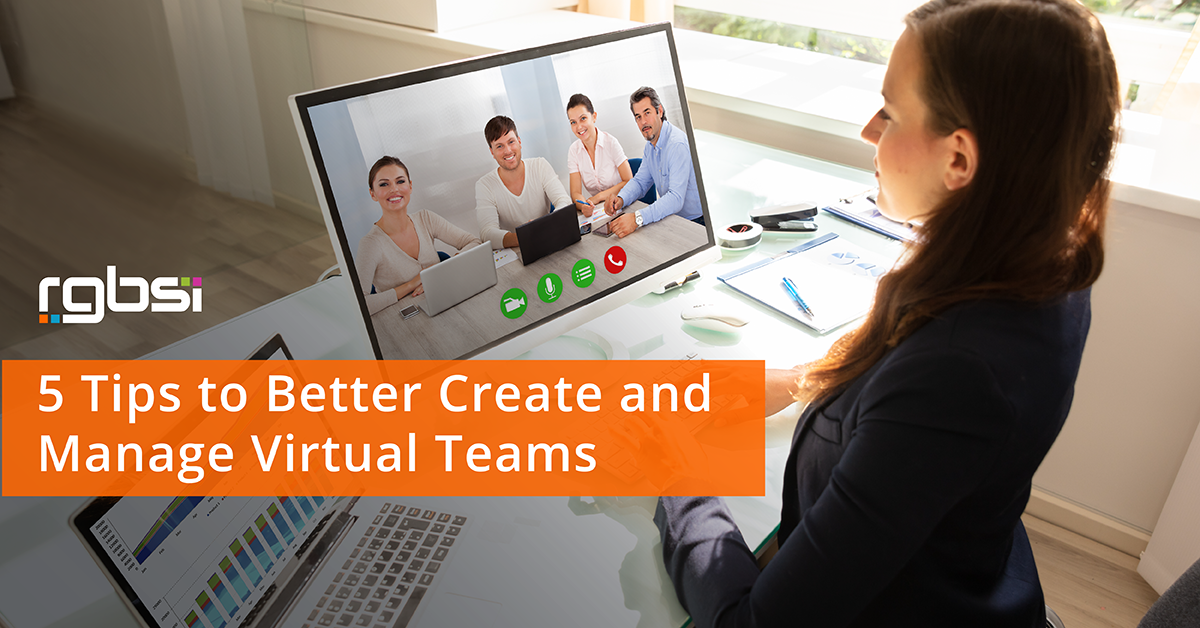 5 Tips to Better Create and Manage Virtual Teams