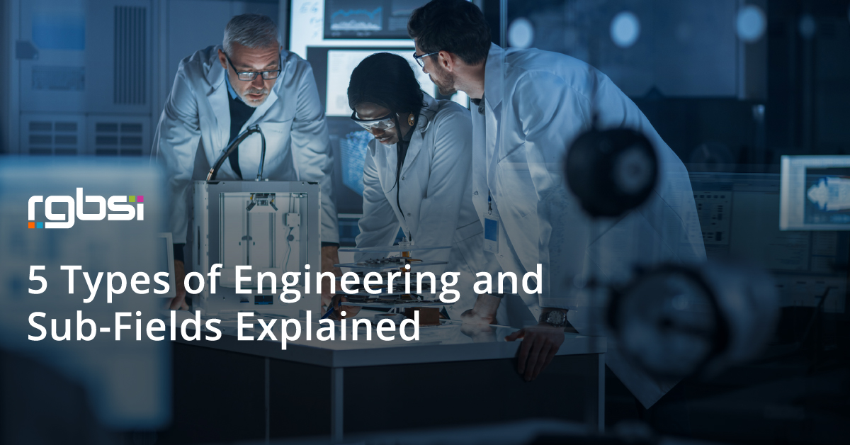 5 Types of Engineering and Sub-Fields Explained