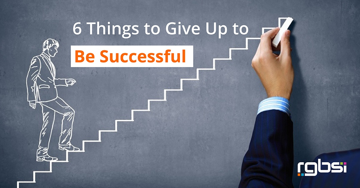 6 things to give up to be successful