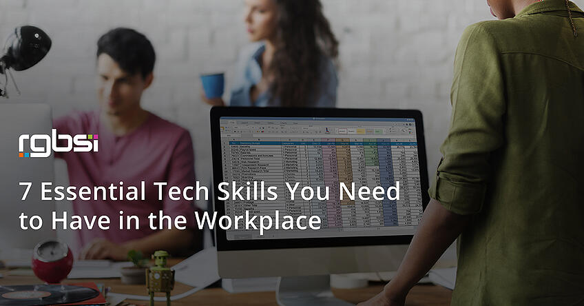 7 Essential Tech Skills You Need to Have in the Workplace