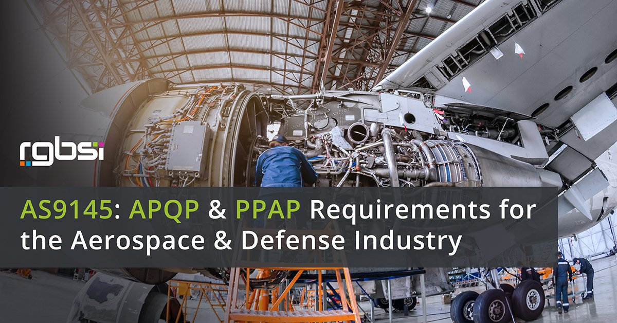 AS9145: APQP & PPAP Requirements for the Aerospace & Defense Industry