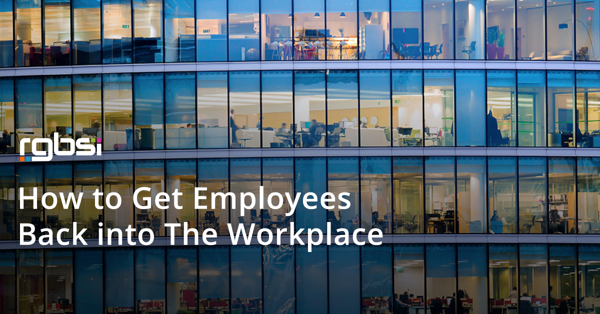 How to Get Employees Back into The Workplace