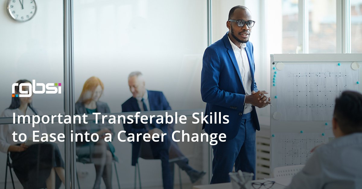 Important Transferable Skills to Ease into a Career Change