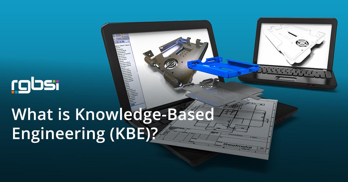 What is Knowledge-Based Engineering (KBE)?