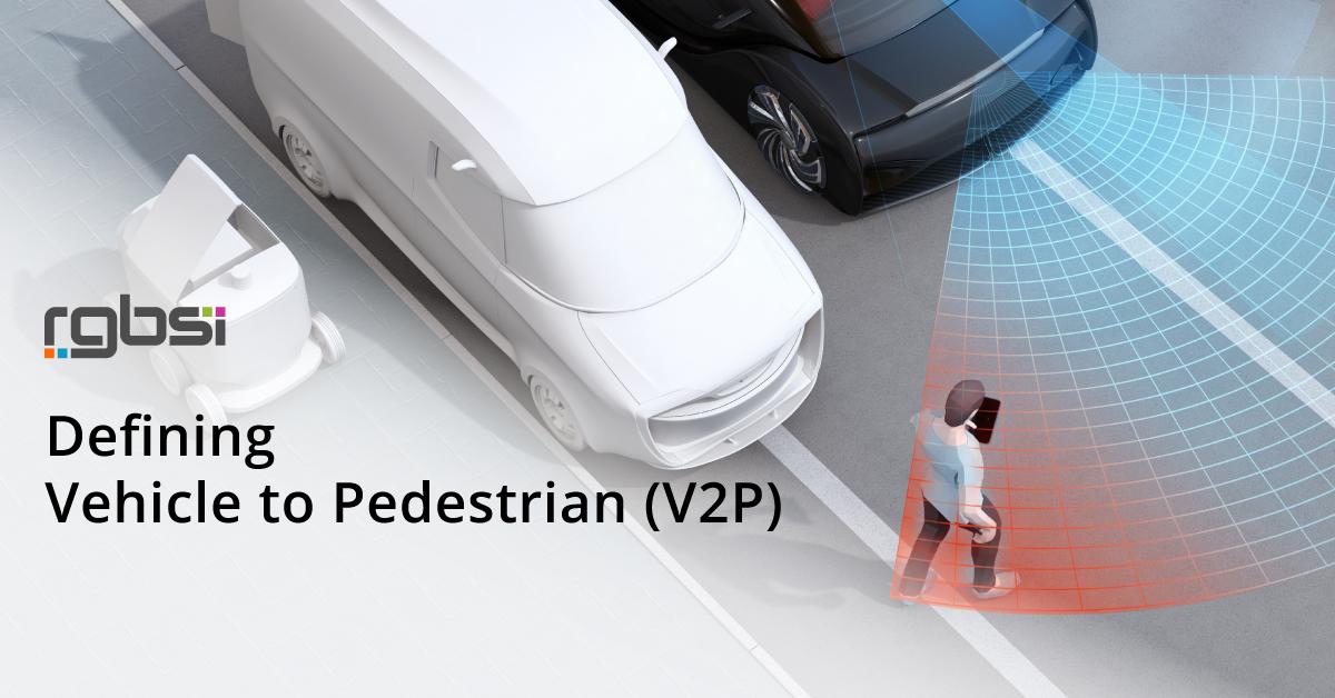 Defining Vehicle to Pedestrian (V2P)