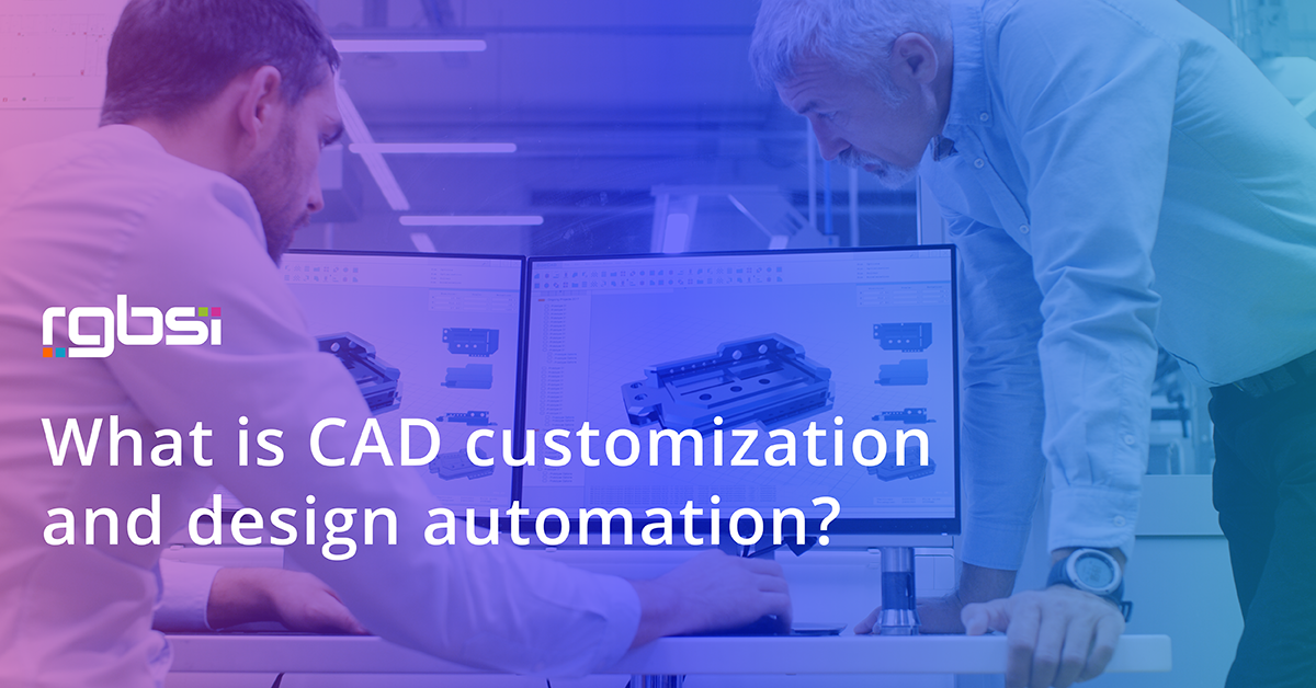 CAD customization and design automation
